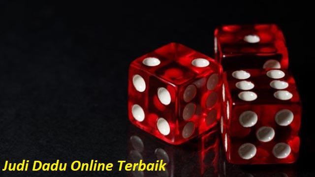 Judi Dadu Online Terbaik