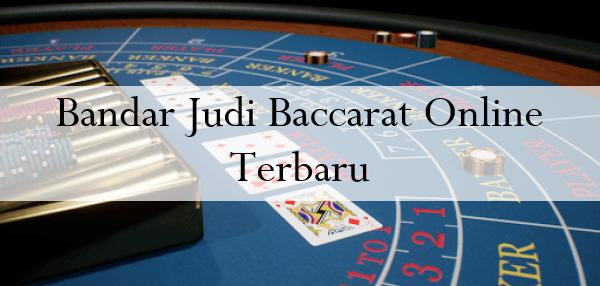 Bandar Judi Baccarat Online Terbaru