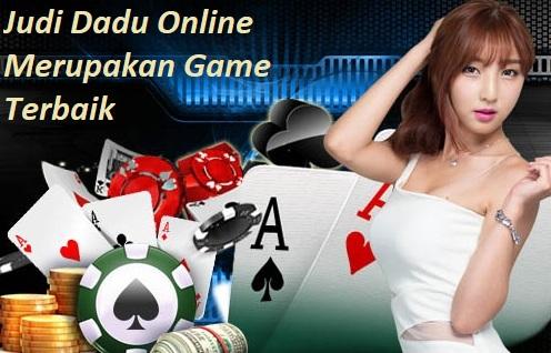 Judi Dadu Online Merupakan Game Terbaik